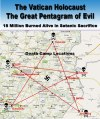 Vatican Holocaust: The Great Pentagram of Evil | THE JEENYUS CORNER
