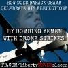Obama Celebrates Re-Election By Bombing Yemen With Drones | THE JEENYUSCORNER