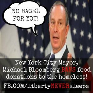 New York Mayor Michael Bloomberg has weilded his 'ban-hammer' quite often.  Banning sodas, food donations to the homeless and even Styrofoam cups.Photo Credit: #libertyNEVERsleeps